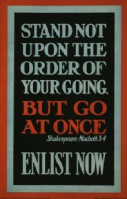 Stand not upon the order of your going, but go at once, Enlist now! Poster